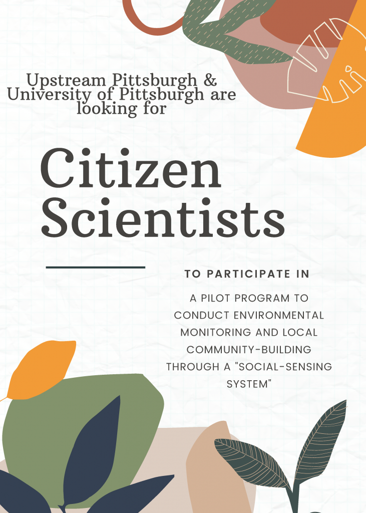 Upstream Pittsburgh and University of Pittsburgh are looking for Citizen Scientists